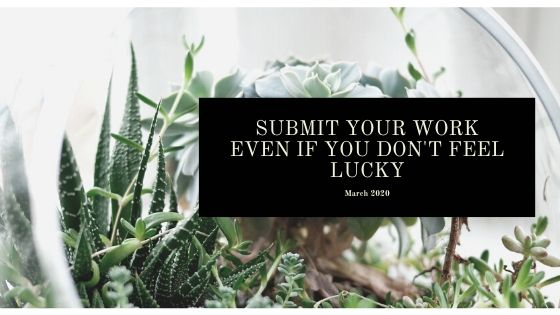 Submit Your Work Even if You Don't Feel Lucky