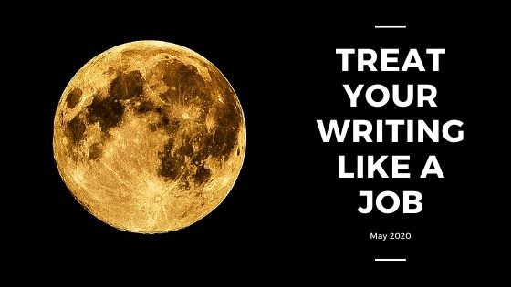 Treat Your Writing Like a Job