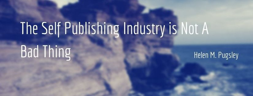 The Self Publishing Industry is Not A Bad Thing